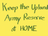 Keep the Upland Army Reserve at Home
