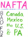 NAFTA, Bad for Canada, Mexico, the U.S. & PA