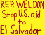 Rep. Weldon Stop U.S. Aid to El Salvador