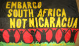 Embargo South Africa, Not Nicaragua.  Central America Network