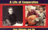 Life of Cooperation, A: Jane Addams and Me