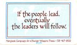If the People Lead, Eventually the Leaders Will Follow