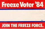 Freeze Voter '84; Join the Freeze Force