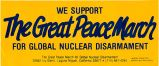 We Support The Great Peace March for Global Nuclear Disarmament; The Great Peace Mark for Global...