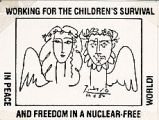 Working for the Children's Survival in Peace and Freedom in a Nuclear-Free World!