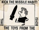 Kick the Missile Habit! Take the Toys from the Boys!