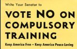 Write to Your Senator to Vote NO On Compulsory Training; Keep America Free; Keep America...