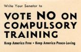 Write to Your Senator to Vote NO On Compulsory Training. Keep America Free. Keep America...