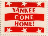 Yankee Come Home!