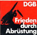 DGB; Frieden durch AbrŸstung [Peace Through Disarmament]