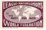 League of Nations Unions; World Federation; Si Vis Pacem Para Pacem