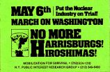 May 6th March on Washington; Put the Nuclear Industry on Trial! No More Harrisburgs! Hiroshimas!