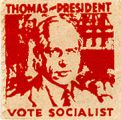 Thomas for President; Vote Socialist
