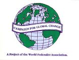 Campaign for Global Change;  A Project of the World Federalist Association