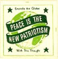 Encircle the Globe With This Thought: Peace is the New Patriotism