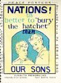 "Nations! tis better to ""bury the hatchet"" than our sons"