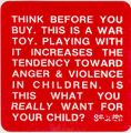Think before you buy. This is a war toy. Playing with it increases the tendency toward anger &...