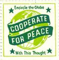 Encircle the Globe With This Thought; Cooperate For Peace