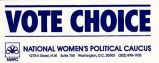 Vote Choice; NWPC; National Women's Political Caucus, 1275 K Street, N.W., Suite 750, Washington,...