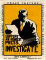 Support an honest press. Investigate.