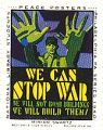We Can Stop War; We Will Not Bomb Buildings; We Will Build Them!
