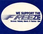 We Support the FREEZE Because Nobody Wants a Nuclear War