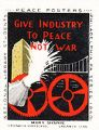 Give Industry to Peace Not War