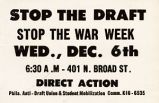 Stop the Draft; Stop the War Week; Wed., Dec. 6th; 6:30 A.M.; 401 N. Broad St.; Direct Action;...