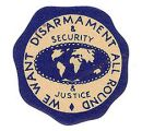 We Want Disarmament All Round & Security & Justice