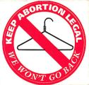 Keep Abortion Legal; We Won't Go Back