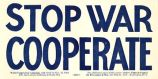 Stop War Cooperate; World Cooperation