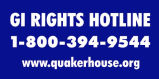 GI Rights Hotline 1-800-394-9544; www.quakerhouse.org