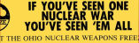 If You've Seen One Nuclear War You've Seen 'Em All; Support the Ohio Nuclear Weapons Freeze