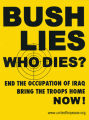 Bush lies. Who dies? End the occupation of Iraq. Bring the troops home now! www.unitedforpeace.org