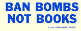 Ban bombs not books