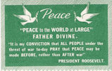 """Peace to the world at large."" Father Divine. ""It is my conviction that all people..."