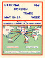National Foreign Trade Week.  May 18-24. 1941. Sponsered by Chamber of Commerce of the United...