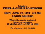 Tribute to Ethul & Julius Rosenberg.  Mon. June 19, 1978 5-9 PM Union Square.  Where thousands...