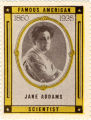 Famous American Scientist. 1860 1935. Jane Addams.