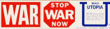 War.  Stop War Now.  Build Utopia
