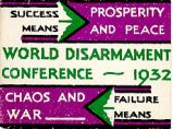 Success Means Prosperity and Peace; Failure Means Chaos and War; World Disarmament Conference; 1932