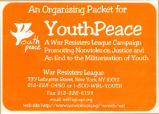 An Organizing Packet for Youth Peace. A War Resisters League Campaign Promoting Nonviolence,...