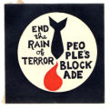 END the RAIN of TERROR. PEOPLE'S BLOCKADE