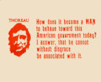 Thoreau: How does it become a MAN to behave toward this American Government today? I answer, that...