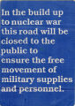 In the build up to nuclear war this road will be closed to the public to ensure the free movement...