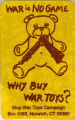 War is no game. Why buy war toys?