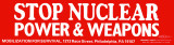 Stop Nuclear Power &Weapons.