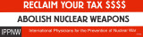 Reclaim Your Tax $$$$. Abolish Nuclear Weapons.