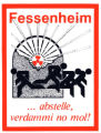 Fessenheim. ...abstelle, verdammi no mol! (In German: Fessenheim... stop, damn no ____!)