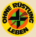 Ohne Rustung Leben (In German: Live Without Armaments.)